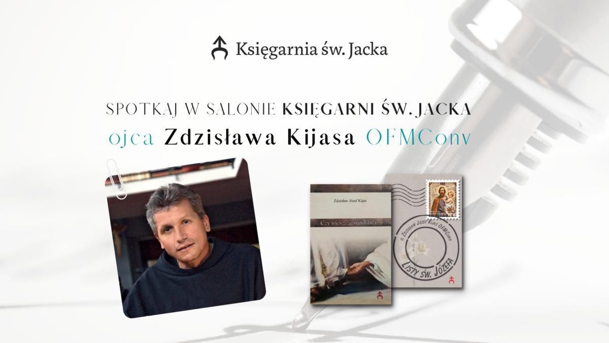Spotkaj w naszej księgarni o. Zdzisława Kijasa